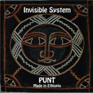 Invisible System - Punt Made in Ethiopia