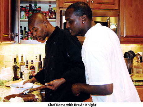 Chef Rome with Brevin Knight